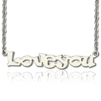 I Love You Name Personalised Necklace Sterling Silver - AMAZINGNECKLACE.COM